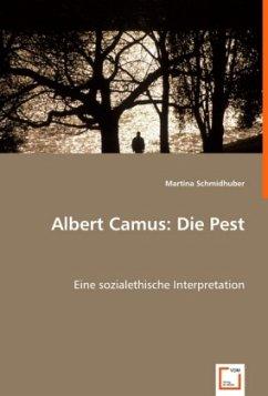Albert Camus: Die Pest - Schmidhuber, Martina