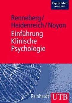 Einführung Klinische Psychologie - Renneberg, Babette; Heidenreich, Thomas; Noyon, Alexander