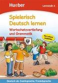 Spielerisch Deutsch lernen. Wortschatzvertiefung und Grammatik. Lernstufe 3