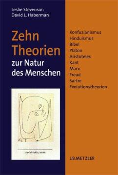 Zehn Theorien zur Natur des Menschen - Stevenson, Leslie; Haberman, David L.