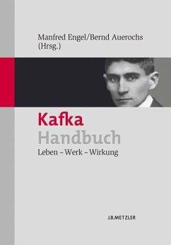 Kafka-Handbuch - Engel, Manfred / Auerochs, Bernd (Hrsg.)