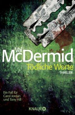 Tödliche Worte / Tony Hill & Carol Jordan Bd.4 - McDermid, Val