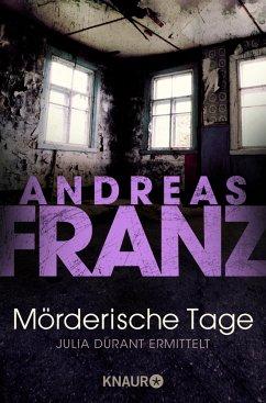 Mörderische Tage / Julia Durant Bd.11 - Franz, Andreas