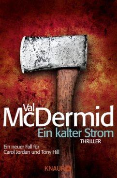 Ein kalter Strom / Tony Hill & Carol Jordan Bd.3 - McDermid, Val