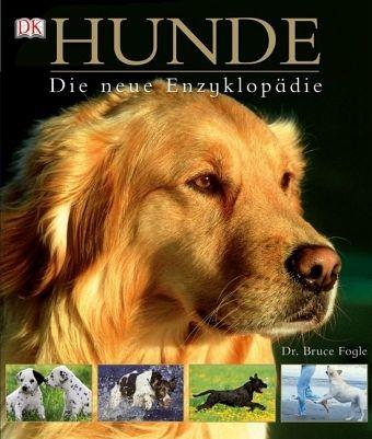 Hunde - Die neue Enzyklopädie - Fogle, Bruce