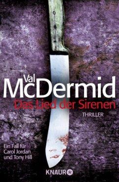 Das Lied der Sirenen / Tony Hill & Carol Jordan Bd.1 - McDermid, Val