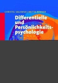 Differentielle und Persönlichkeitspsychologie - Salewski, Christel; Renner, Britta