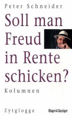 Soll man Freud in Rente schicken? - Schneider, Peter