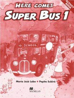 Here comes Super Bus. Level 1. Activity Book - Lobo, María José; Subirà, Pepita