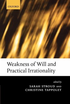 Weakness of Will and Practical Irrationality - Stroud, Sarah /Tappolet, Christine (eds.)