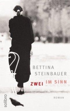 Zwei im Sinn - Steinbauer, Bettina