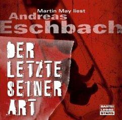 Der letzte seiner Art, 5 Audio-CDs - Eschbach, Andreas