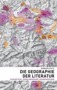 Die Geographie der Literatur - Piatti, Barbara