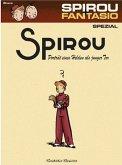 Porträt eines Helden als junger Tor / Spirou + Fantasio Spezial Bd.8