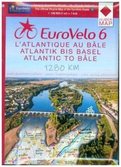 EuroVelo 6 de l'Atlantique au Rhin à Velo, 6 cartes; EuroVelo 6 vom Atlantik bis zum Rhein per Rad / EuroVelo 6 from Atl