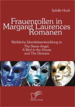 Frauenrollen in Margaret Laurences Romanen - Huck, Sybille