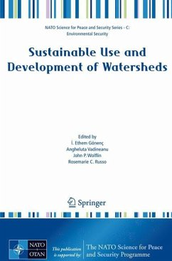 Sustainable Use and Development of Watersheds - Gönenç, I. Ethem / Vadineanu, Angheluta / Wolflin, John P. / Russo, Rosemarie C. (eds.)