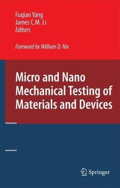 Micro and Nano Mechanical Testing of Materials and Devices - Yang, Fuqian / Li, James C.M. (eds.)