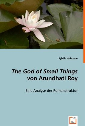 the god of small things von arundhati roy von sybille. Black Bedroom Furniture Sets. Home Design Ideas