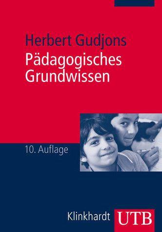 Pädagogisches Grundwissen - Gudjons, Herbert