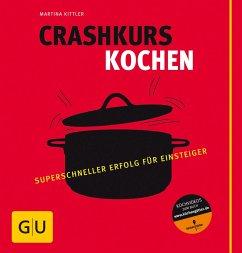 Crashkurs Kochen - Kittler, Martina