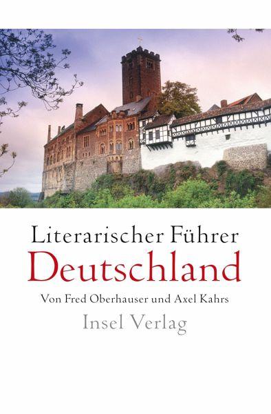 Literarischer Fuhrer Deutschland Von Fred Oberhauser Axel Kahrs Portofrei Bei Bucher De Bestellen