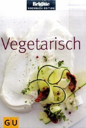 vegetarisch brigitte kochbuch edition buch. Black Bedroom Furniture Sets. Home Design Ideas