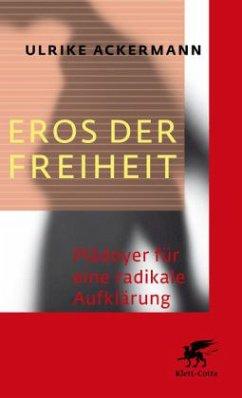 Eros der Freiheit - Ackermann, Ulrike