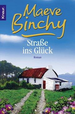 Straße ins Glück - Binchy, Maeve