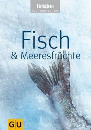 fisch meeresfr chte brigitte kochbuch edition buch b. Black Bedroom Furniture Sets. Home Design Ideas