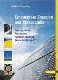 Erneuerbare Energien und Klimaschutz - Hintergründe - Techniken - Anlagenplanung - Wirtschaftlichkeit