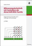 Mikrocomputertechnik mit Controllern der Atmel AVR-RISC-Familie - Schmitt, Günter