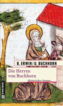 Die Herren von Buchhorn - Erwin, Birgit; Buchhorn, Ulrich