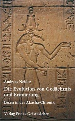 Die Evolution von Gedächtnis und Erinnerung - Neider, Andreas