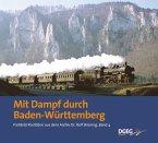 Mit Dampf durch Baden-Württemberg