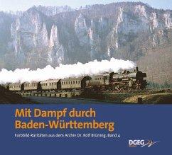 Mit Dampf durch Baden-Württemberg - Brüning, Rolf