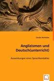 Anglizismen und Deutsch(unterricht)