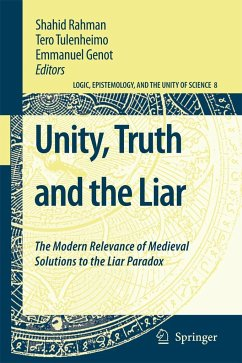 Unity, Truth and the Liar: The Modern Relevance of Medieval Solutions to the Liar Paradox - Rahman, Shahid / Tulenheimo, Tero / Genot, Emmanuel (Hrsg.)