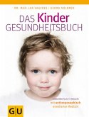 Kinder-Gesundheitsbuch, Das - Kinderkrankheiten ganzheitlich vorbeugen und heilen