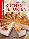 Köstliche Kuchen & Torten / kochen & genießen