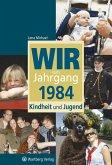 Wir vom Jahrgang 1984 – Kindheit und Jugend