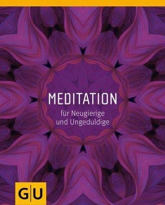 Meditation für Neugierige und Ungeduldige - Engels, Sybille; Eßwein, Jan