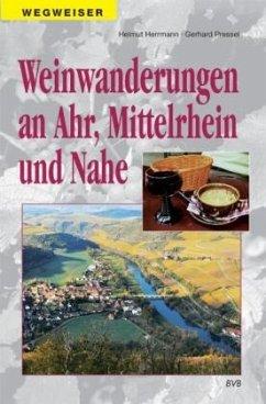 Weinwanderungen an Ahr, Mittelrhein und Nahe