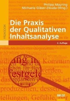 Die Praxis der Qualitativen Inhaltsanalyse - Mayring, Philipp / Gläser-Zikuda, Michaela (Hrsg.)