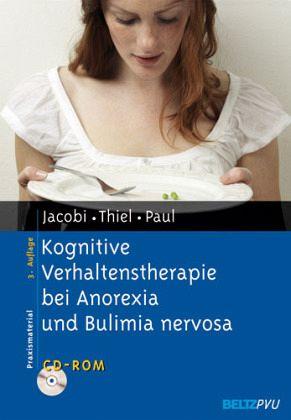 Kognitive Verhaltenstherapie bei Anorexia und Bulimia nervosa - Jacobi, Corinna; Thiel, Andreas; Paul, Thomas