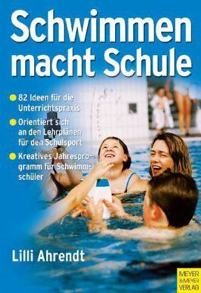 Schwimmen macht Schule - Ahrendt, Lilli