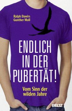 Endlich in der Pubertät! von Ralph Dawirs; Gunther Moll ...