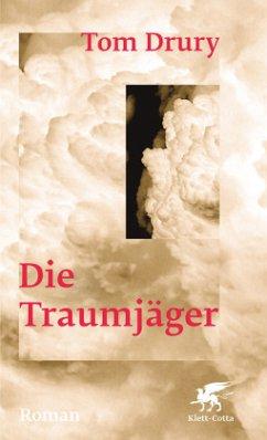 Die Traumjäger - Drury, Tom