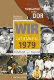 Aufgewachsen in der DDR - Wir vom Jahrgang 1979 – Kindheit und Jugend