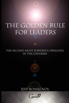 The Golden Rule For Leaders - Rossignol, Jeff